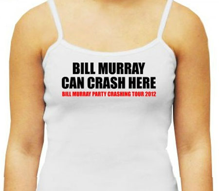 Shirts for the Bill Murray party crashing tour of 2012