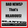 Slanted News