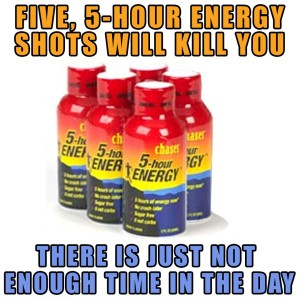 Five 5 Hour Energy drinks will kill you