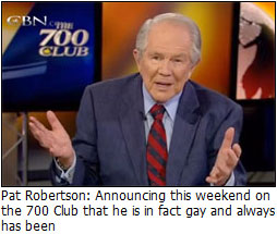Funny news: Pat Robertson coming out of the closet
