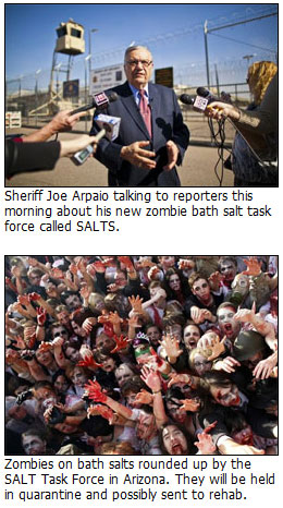 Sheriff Joe Arpaio Announces New Zombie Bath Salt Task Force Called SALTS