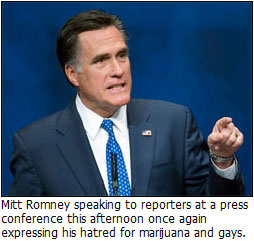 Mitt Romney hates gay rights and marijuana