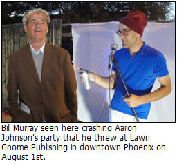 Bill Murray at a party in Phoenix where he kicked off his 29 city nationwide Party Crashing Tour