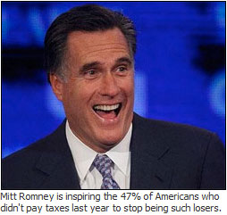 Mitt Romney is inspiring 47% of America not to be losers anymore