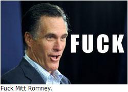 Fuck Mitt Romney