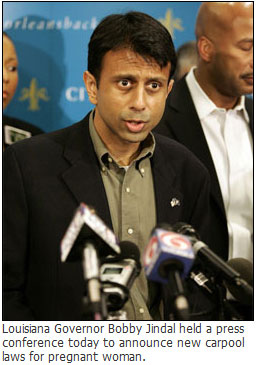 Louisiana Governor Bobby Jindal held a press conference today to announce new carpool laws for pregnant woman.